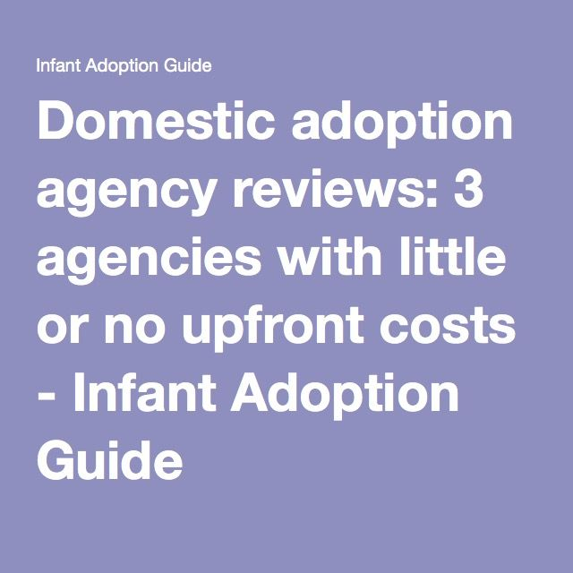 Domestic adoption agency reviews: 3 agencies with little or no upfront costs - Infant Adoption Guide