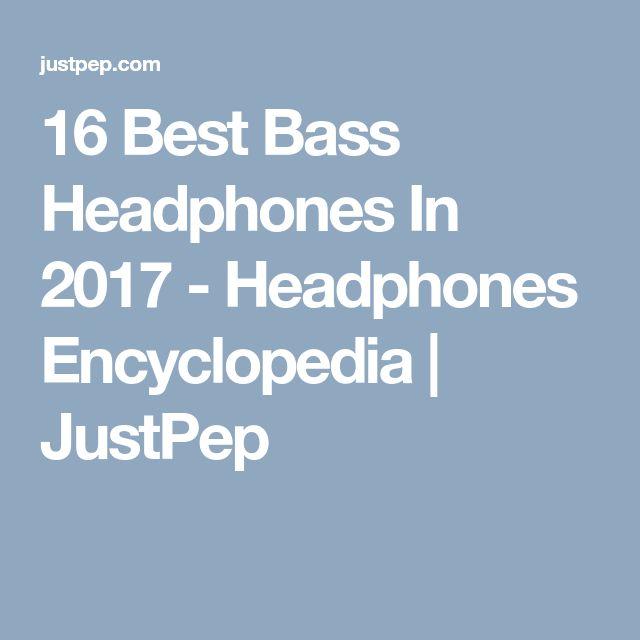 16 Best Bass Headphones In 2017 - Headphones Encyclopedia |  JustPep