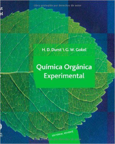 Química orgánica experimental / H. Dupont Durst; George W. Gokel. - Barcelona : Reverté, D.L. 1985.