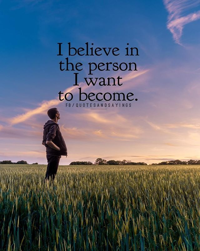 I Believe In The Person I Want To Become Quotes Quote