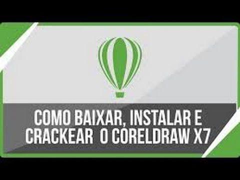 Como Baixar, instalar e Ativar Corel Draw X7 em português 2017.