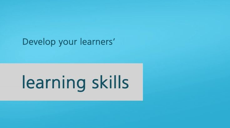 Develop your learners' learning skills