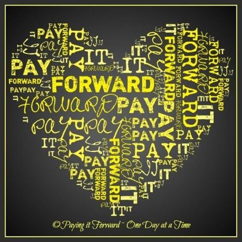 Simple idea...pay it forward.