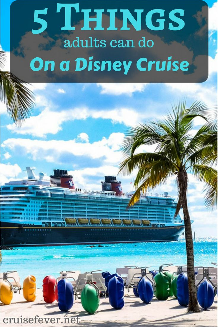 Most people think of Disney Cruise Line as a family brand best for children, but it can also be a great experience for adults too, whether they be parents when the kids are in the children's clubs or those alone to themselves.  Here are some things and grownup will enjoy on a Disney cruise vacation. - Cruise Fever