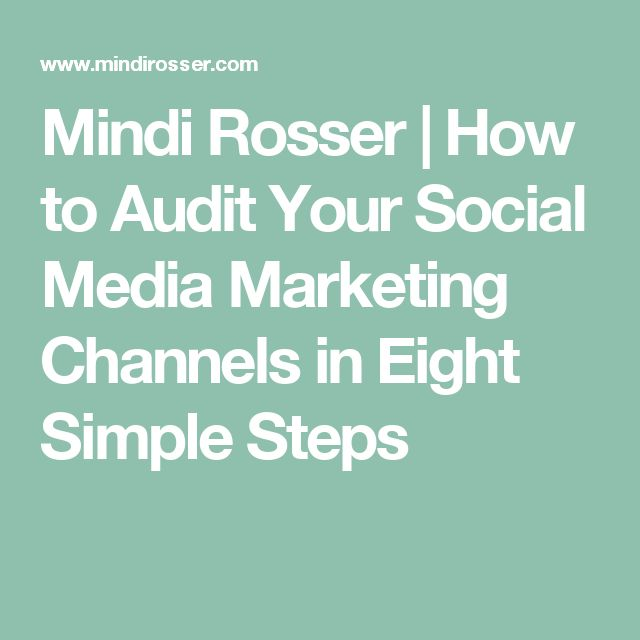 Mindi Rosser |  How to Audit Your Social Media Marketing Channels in Eight Simple Steps