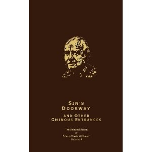 Sin's Doorway and Other Ominous Entrances: The Selected Stories of Manly Wade Wellman (Volume 4) (Hardcover)  http://balanceddiet.me.uk/lushstuff.php?p=1892389223  1892389223