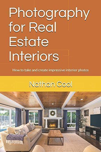 Photography for Real Estate Interiors: How to take and create impressive interior photos (Real Estate Photography) #realestatephotography