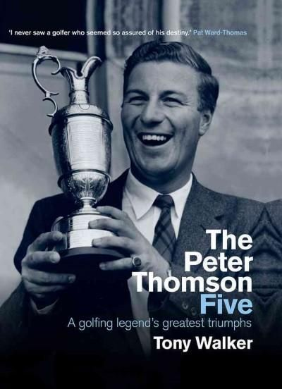 The Peter Thomson Five: A Golfing Legend's Greatest Triumphs