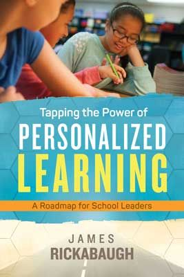 Tapping the Power of Personalized Learning: A Roadmap for School Leaders