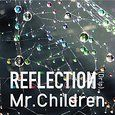 Mr.Children :REFLECTION{Naked}