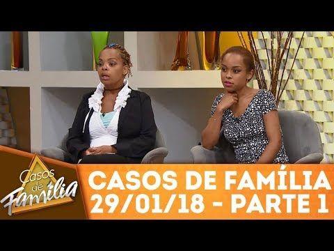 Minha sogra me ama... mas minha mãe me odeia! - Parte 1 | Casos de Família (29/01/18) - YouTube
