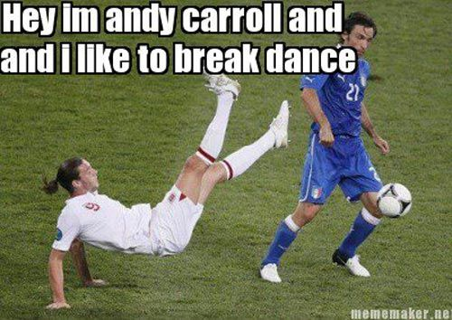 Soccer meme: Andy Carroll likes to breakdance
