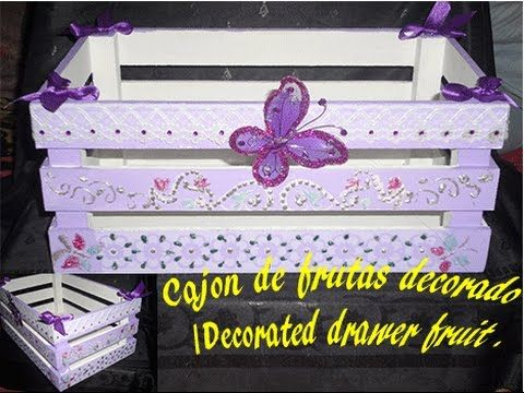 Cajón de frutas decorado y reciclado / Decorated drawer fruit . - YouTube