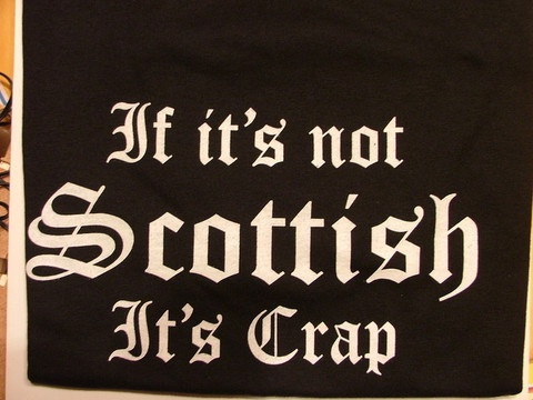"Wild Scotsman Whisky Store » Shop » ""If Its Not SCOTTISH Its CRAP"""