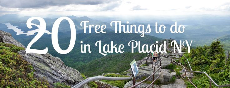 20 Free Things to do in Lake Placid NY! #LakePlacid