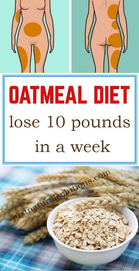 7-Day Oatmeal Diet Plan To Lose Up 10 Pounds In A Week