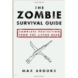 The Zombie Survival Guide: Complete Protection from the Living Dead (Paperback)By Max Brooks