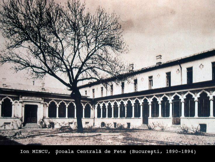 Ion Mincu. Stil (neo)romanesc - Scoala Centrala de Fete . Bucuresti 1890-1894