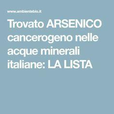Trovato ARSENICO cancerogeno nelle acque minerali italiane: LA LISTA