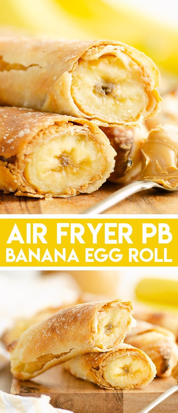 Air Fryer Peanut Butter Banana Egg Rolls are an easy and