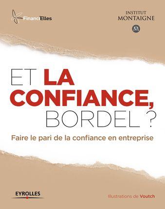 """""""Et la confiance, bordel ?"""" de l'Institut Montaigne, éditions Eyrolles #strategie #communication"""