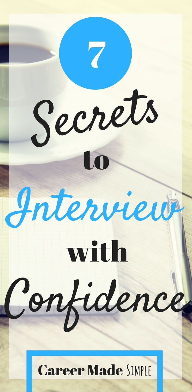 Interview secrets that will help boost your confidence.