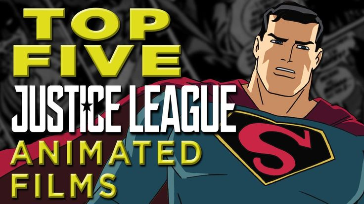 Top 5 Justice League Animated Movies