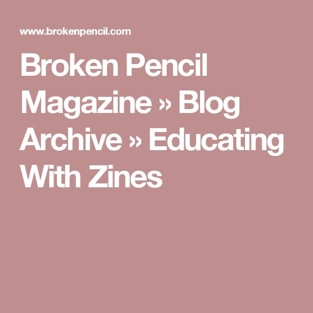 Broken Pencil Magazine  » Blog Archive   » Educating With Zines
