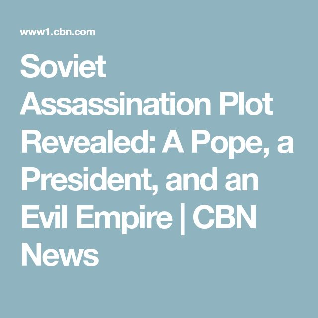 Soviet Assassination Plot Revealed: A Pope, a President, and an Evil Empire | CBN News