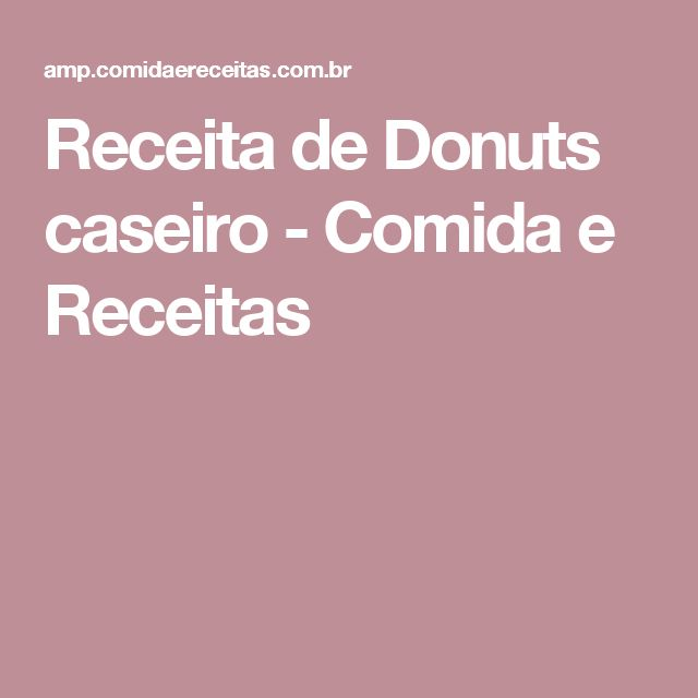 Receita de Donuts caseiro - Comida e Receitas