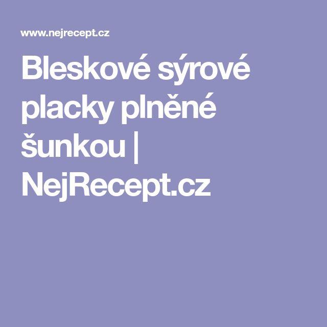 Bleskové sýrové placky plněné šunkou | NejRecept.cz