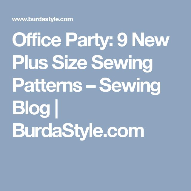 Office Party: 9 New Plus Size Sewing Patterns – Sewing Blog | BurdaStyle.com
