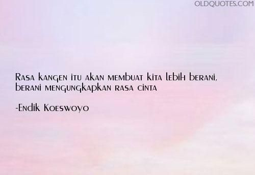 9 Endik Koeswoyo Quotes, Image Quotes - Old Quotes