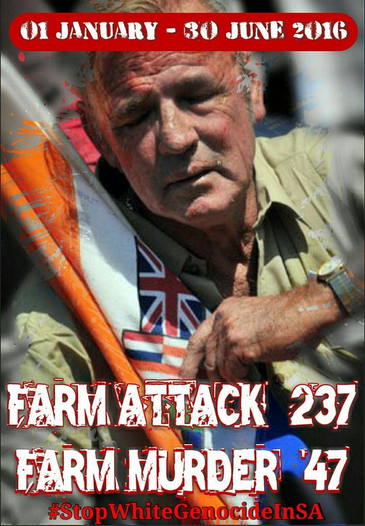Farm attacks increase in first half of 2016: 01 JANUARY - 30 JUNE 2016 #FarmAttack : 237 #FarmMurder : 47 #StopWhiteGenocideInSA http://stopwhitegenocideinsareports.blogspot.co.za/p/2016-2015-farm-murders.html