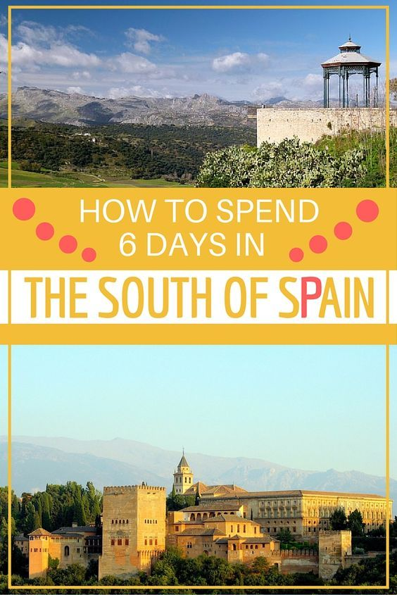 How To Spend 6 Days in The South of Spain