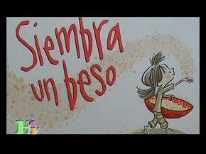 Cuentos infantiles - Siembra un beso - YouTube