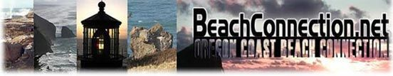 Oregon Coast Beach Connection: Oregon Coast Travel, Vacation Guide, Beach Secrets, Lodging, Rentals, Dining, Entertainment, Events Calendar, Daily Oregon Coast Travel Articles, Oregon Coast Lodging and Restaurants, Real Estate, Family Travel, Wine, Day Trips, Pets, Oregon Coast Weather, Oregon Coast Map, Mileage, Timeshare, Oregon Coast Things To Do, Pictures