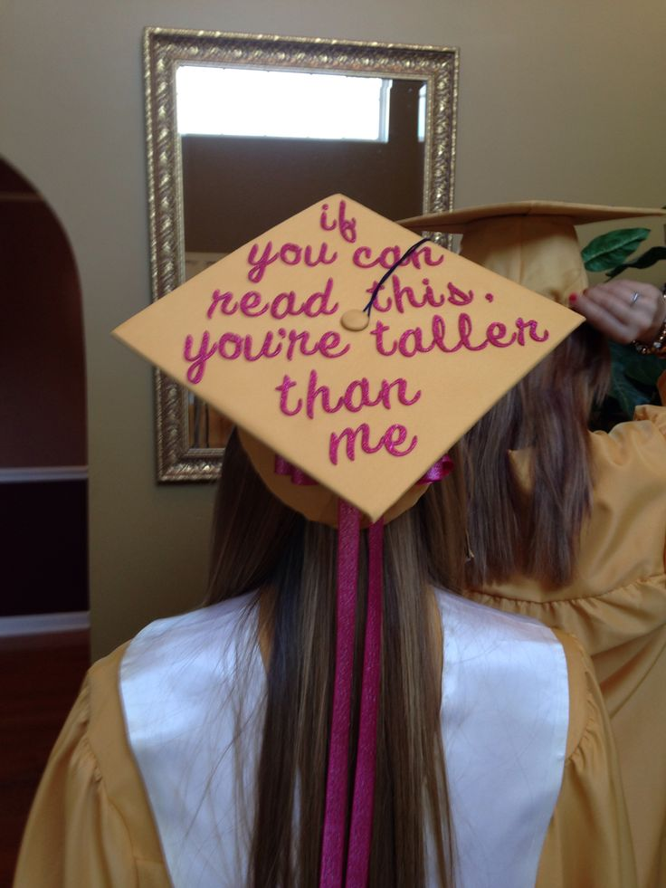 Funny Grad Cap For A Short Girl Quot If You Can Read This You Re Taller Than Me Quot Graduation