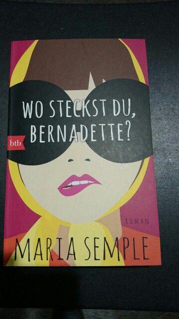 Maria Semple, Wo steckst du, Bernadette