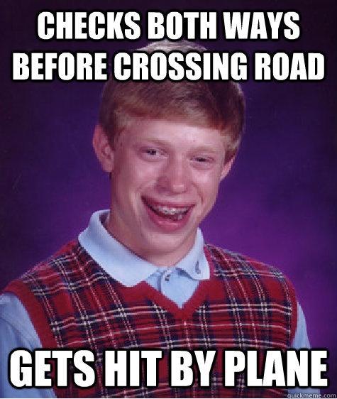hahahahaha bad luck brian