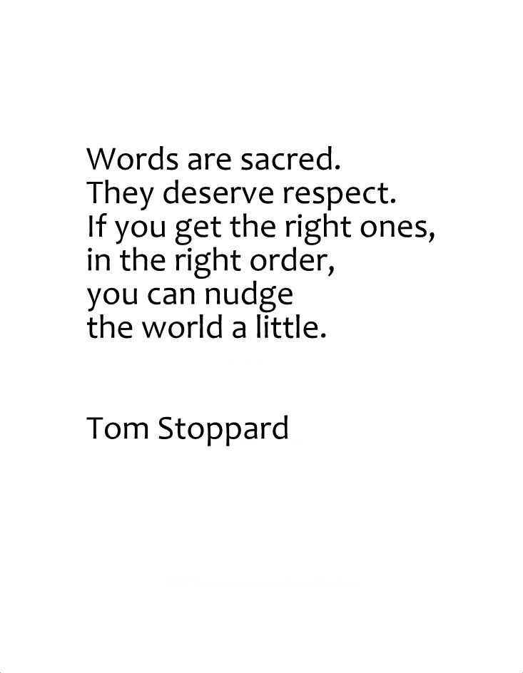 Words are the most powerful thing, choose them wisely.