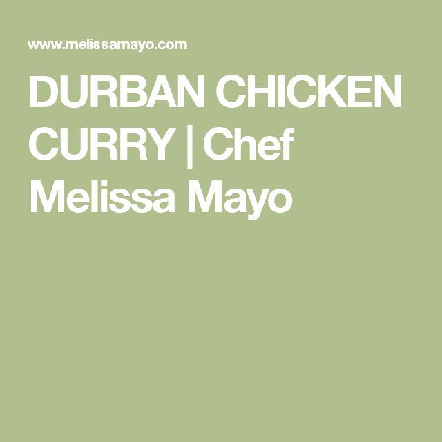 DURBAN CHICKEN CURRY | Chef Melissa Mayo