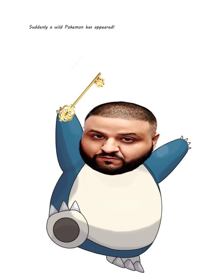 The demon child of DJ Khalid and snorlax