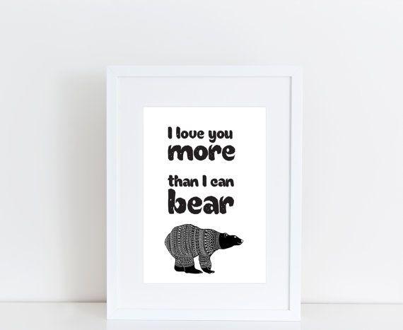 I love you More than I can Bear print Monochrome Nursery Scandinavian Nursery Minimalist Nursery decor woodland nursery bear quote print