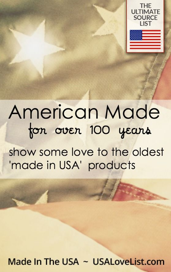Oldest 'Made in USA' products | These companies prove that manufacturing products in the USA is possible!