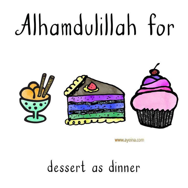45. Alhamdulillah for dessert as dinner. #AlhamdulillahForSeries