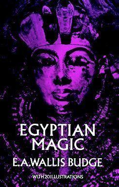 FREE DOWNLOAD - Egyptian Magic by E A  Wallis Budge pdf