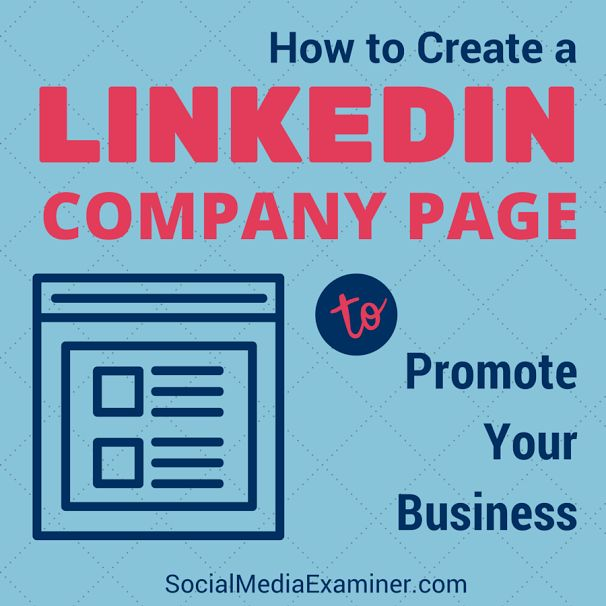 Learn how to make your LinkedIn company page a place for industry talk and thought-leadership content. | Social Media Examiner