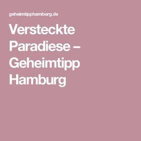 Versteckte Paradiese – Geheimtipp Hamburg