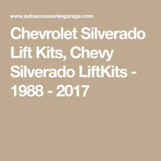 Chevrolet Silverado Lift Kits, Chevy Silverado LiftKits - 1988 - 2017